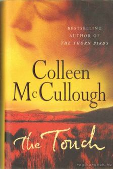 Colleen McCULLOUGH - The Touch [antikvár]