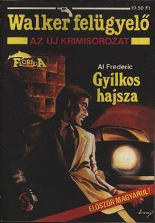 Frederic, Al - Gyilkos hajsza [antikvár]