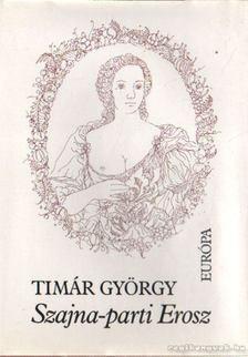 Timár György - Szajna-parti Erosz [antikvár]