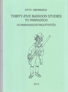 Oromszegi Ottó - THIRTY-FIVE BASSOON STUDIES TO PARNASSUS (35 PARNASSZUSI FAGOTTETŰD)