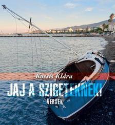 Kocsis Klára - Jaj a szigeteknek!(versek)