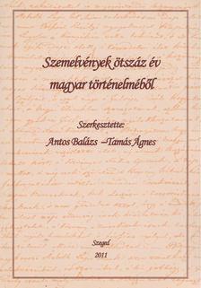 BALÁZS ÁGNES - Szemelvények ötszáz év magyar történelméből [antikvár]