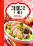 Csirkehúsos ételek - Jegyzetelhető oldalakkal