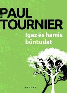 Paul Tournier - Igaz és hamis bűntudat [eKönyv: epub, mobi]
