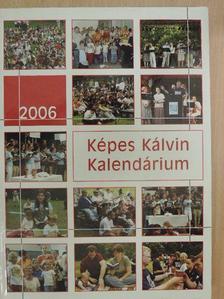 Asztalos Zoltán - Képes Kálvin Kalendárium 2006 [antikvár]
