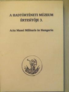 Baczoni Tamás - A hadtörténeti múzeum értesítője 3. [antikvár]