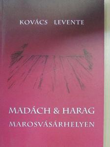 Kovács Levente - Madách & Harag Marosvásárhelyen [antikvár]
