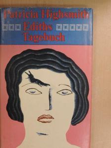 Patricia Highsmith - Ediths Tagebuch [antikvár]