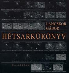 LANCZKOR GÁBOR - Hétsarkúkönyv [antikvár]