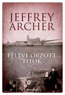 Jeffrey Archer - Féltve őrzött titok