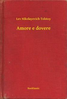 Lev Tolsztoj - Amore e dovere [eKönyv: epub, mobi]