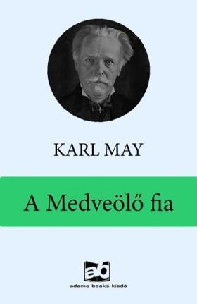 Karl May - A Medveölő fia