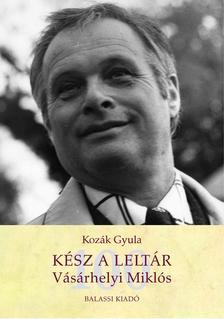 Kozák Gyula - Kész a leltár. Vásárhelyi Miklós