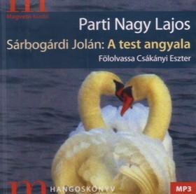 Parti Nagy Lajos - Sárbogárdi Jolán: A test angyala - hangoskönyv - MP3