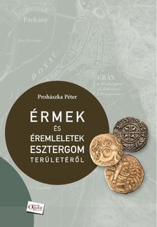 Prohászka Péter - Érmek és éremleletek Esztergom területéről