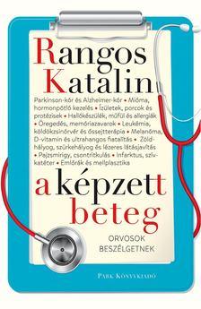 Rangos Katalin - A képzett beteg [antikvár]