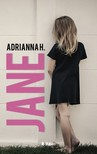 Adrianna H. - JANE [eKönyv: epub, mobi]