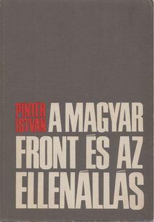 Pintér István - A magyar front és az ellenállás [antikvár]