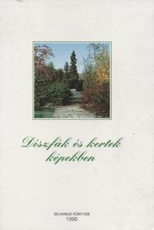 Schmidt Gábor - Díszfák és kertek képekben [antikvár]