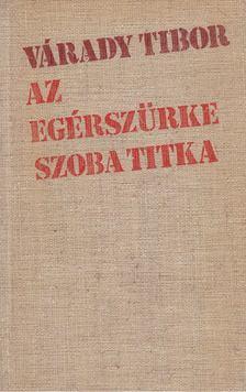 Várady Tibor - Az egérszürke szoba titka [antikvár]