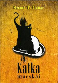 Szántó T. Gábor - Kafka macskái [antikvár]