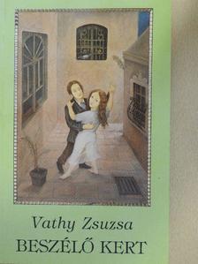 Vathy Zsuzsa - Beszélő kert [antikvár]
