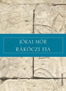 JÓKAI MÓR - Rákóczi fia [eKönyv: epub, mobi]