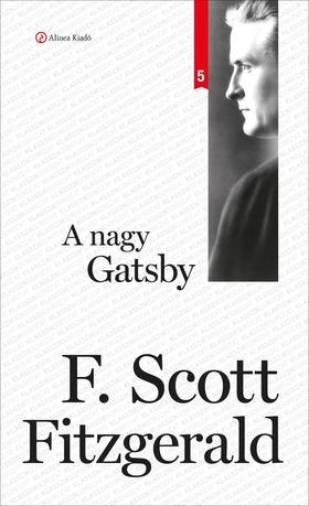 F. Scott Fitzgerald - A NAGY GATSBY - KLASSZIKSOROZAT 5.