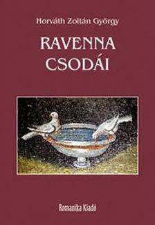Horváth Zoltán György - Ravenna csodái