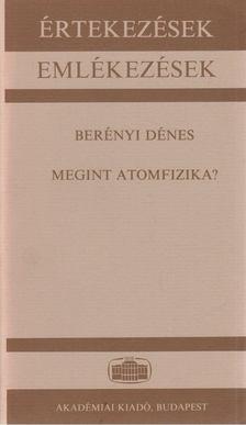 Berényi Dénes - Megint atomfizika? [antikvár]