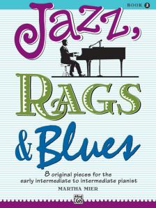 MIER, MARTHA - JAZZ, RAGS & BLUES BOOK 2 - 8 ORIGINAL PIECES FOR THE EARLY INTERMEDIATE TO INTERMEDIATE PIANIST