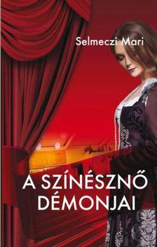 Selmeczi Mari - A színésznő démonjai [antikvár]