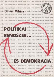 Bihari Mihály - Politikai rendszer és demokrácia [antikvár]