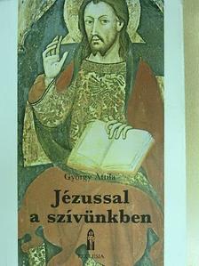 György Attila - Jézussal a szívünkben [antikvár]