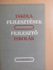 Bernáth József - Iskolafejlesztések, fejlesztő iskolák I. [antikvár]
