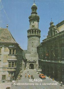 Sopron - A várostorony és a városfalak [antikvár]