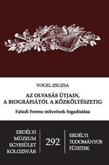Vogel Zsuzsa - Az olvasás útjain, a biográfiától a közköltészetig
