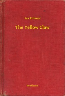 Rohmer Sax - The Yellow Claw [eKönyv: epub, mobi]