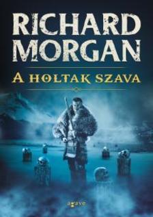 Richard Morgan - A holtak szava
