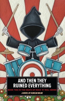 A. A. Milne - And Then They Ruined Everything - Book Two in the Death of Rock n Roll Series [eKönyv: epub, mobi]