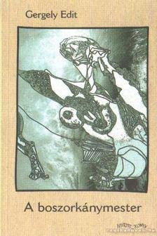 Gergely Edit - A boszorkánymester [antikvár]