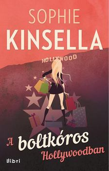 Sophie Kinsella - A boltkóros Hollywoodban [antikvár]