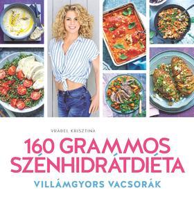 Vrábel Krisztina - 160 grammos szénhidrátdiéta - Villámgyors vacsorák