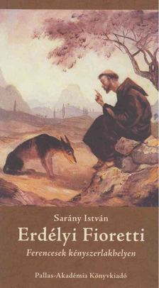 Sarány István - Erdélyi Fioretti [antikvár]