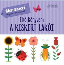 Proddi, Chiara - Első könyvem:A kiskert lakói-Montessori:Megismerem a világot