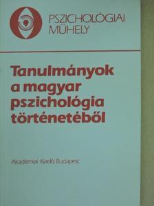 Balogh Tibor - Tanulmányok a magyar pszichológia történetéből [antikvár]