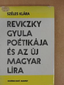 Széles Klára - Reviczky Gyula poétikája és az új magyar líra [antikvár]