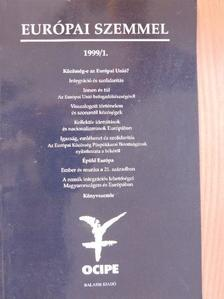 Ágoston Vilmos - Európai szemmel 1999/1. [antikvár]
