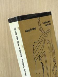 Henry Fielding - Jonathan Wild der Grosse [antikvár]