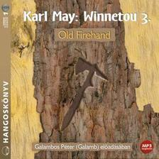 Karl May - WINNETOU 3. - OLD FIREHAND - HANGOSKÖNYV<!--<span style='font-size:10px;'> (topPurch)</span>-->